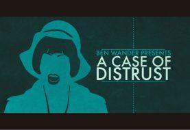 A Case of Distrust: l'avventura narrativa arriverà il 20 settembre su Nintendo Switch!