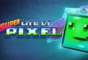 Super Life Of Pixel - Recensione