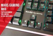 Mars Gaming MK6 - Recensione
